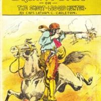 <em>Squatty Dick; or, The Short-Legged Hunter</em>(Beadle's Frontier Series no. 33)